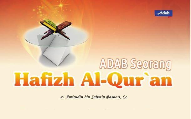 Adab Seorang Hafizh Al-Qur'an